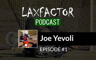 The LaxFactor Podcast Episode #1, Joe Yevoli